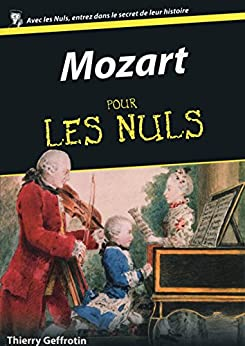 Mozart pour les Nuls (French Edition) by [GEFFROTIN, Thierry]