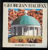 Front cover for the book Georgian Halifax by Elizabeth Pacey