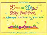 img - for 2017 Calendar: Dream Big, Stay Positive, and Always Believe in Yourself book / textbook / text book