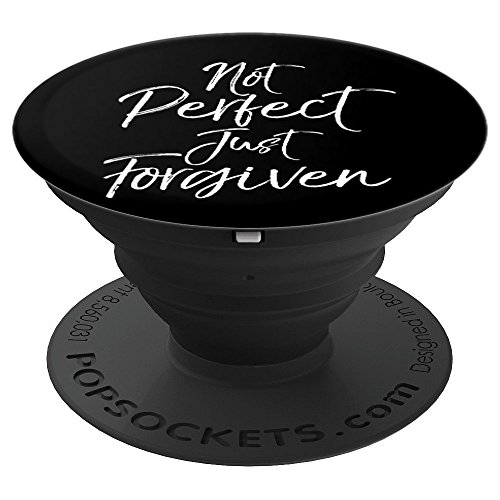 Not Perfect Just Forgiven PopSocket Grip Christian Quote - PopSockets Grip and Stand for Phones and Tablets by P37 Design Studio Jesus Shirts