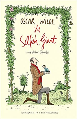 the selfish giant and other stories oscar wilde philip waechter