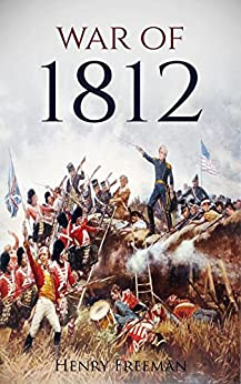 read all abut war of 1812 War of 1812: the story of joseph shepard, who risked his life in battle of york having borne witness to some of the most pivotal events in the opening stages of the war of 1812 since officers had to read massive manuals on drilling and battlefield deployment.