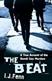 Front cover for the book The Beat: A True Account of the Bondi Gay Murders by I. J. Fenn