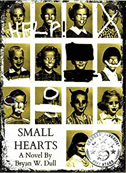 Book cover image for Small Hearts by Bryan W. Dull