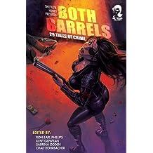Shotgun Honey Presents: Both Barrels (Volume 1)