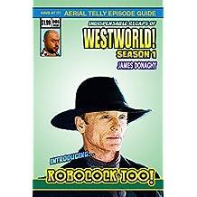 Westworld Season 1 Episode Guide