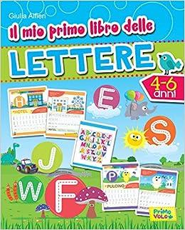 Il Mio Primo Libro Delle Lettere Ediz A Colori Amazonit Giulia
