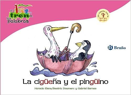 La Cigüeña Y El Pingüino Un Cuento Con La G Gue Gui Güe Güi Castellano A Partir De 3 Años Libros Didácticos El Tren De Las Palabras Spanish