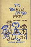 To the Kid in the Pew, Eldon Weisheit, 0570032385