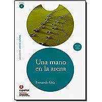 LEER EN ESPAÑOL NIVEL 1 UNA MANO EN ARENA + CD (Leer en Español / Level 1) (Spanish Edition)