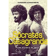 Sócrates & Casagrande. Uma História de Amor