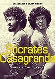 capa de Sócrates & Casagrande. Uma História de Amor