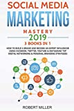 Social Media Marketing Mastery 2019:3 BOOKS IN