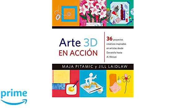 Arte 3D en acción (Spanish Edition): Maja Pitamic & Jill Laidlaw, Juventud: 9788426143488: Amazon.com: Books