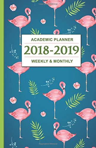 Download Academic Planner 2018-2019: Flamingos - Weekly and Monthly School Calendar, Diary and Homework Organizer - Inspirational Quotes ebook