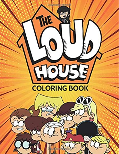 - THE LOUD HOUSE COLORING BOOK: A Comic Coloring Book For Children And  Teenagers: Coloring Books, Alpha: 9798662750456: Amazon.com: Books