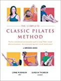img - for The Complete Classic Pilates Method: Centre Yourself with this Step-by-Step Approach to Joseph Pilates' Original Matwork Programme by Miranda Bass (2007-04-01) book / textbook / text book