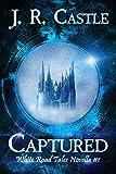 Captured: A Fantasy Romance (White Road Tale Novella Book 1)