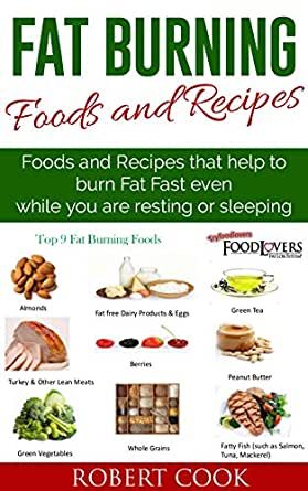 Fat Burning Foods and Recipes: Foods and Recipes That Help ...
