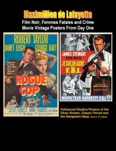 Film Noir, Femmes Fatales and Crime Movie Vintage Posters From Day One. 4th Edition in color, Book 2 (Hollywood Studios Posters of the Silver Screen, Classic Period and The Gangsters (Rare Vintage Poster)