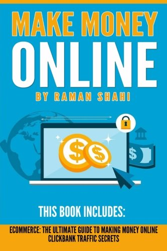 Make Money Online: 2 manuscripts- Ecommerce: The Ultimate Guide to Making Money Online, Clickbank Traffic Secrets (ecommerce, dropshipping, affiliate marketing)