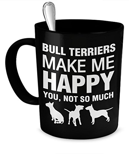 Bull Terrier Mug (Bull Terrier Mug - Bull Terriers Make Me Happy - Bull Terrier Gifts - Bull Terrier Accessories)