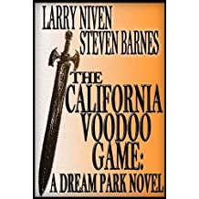 The California Voodoo Game: A Dreampark Novel (Dream Park Book 3)