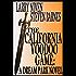 The California Voodoo Game: A Dreampark Novel (Dream Park Book 3)