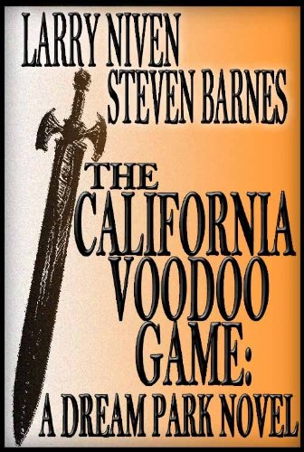 The California Voodoo Game: A Dreampark Novel (Dream Park Book - California The Spectrum