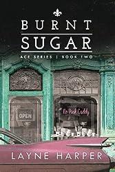 Burnt Sugar: ACE Series Book Two (Volume 2)