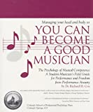 Managing Your Head and Body So You Can Become a Good Musician, Richard H. Cox, 1608995984