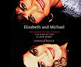 img - for Elizabeth and Michael: The Queen of Hollywood and The King of Pop - A Love Story book / textbook / text book