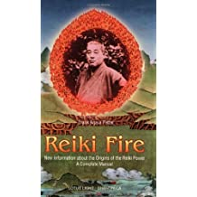 Reiki Fire: New Information about the Origins of the Reiki Power: A Complete Manual (Shangri-La)