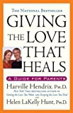 Giving the Love That Heals, Harville  PhD Hendrix, 0671793993