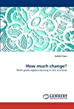 How much change?: Ninth grade algebra learning in two countries by Sofokli Garo (2010-08-12)