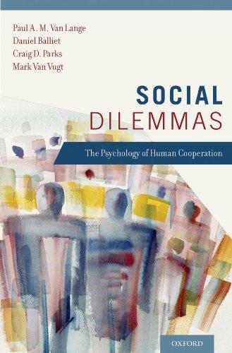 Social Dilemmas: Understanding Human Cooperation