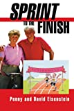 Sprint to the Finish, David Eisenstein and Penny Eisenstein, 0595332137