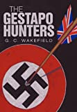 The Gestapo Hunters, G. C. Wakefield, 1450256457