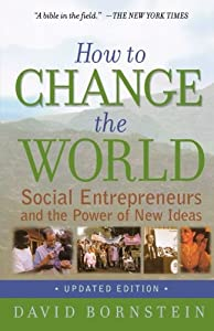 How to Change the World: Social Entrepreneurs and the Power of New Ideas, Updated Edition from Oxford University Press