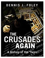The Crusades Again: A History of the 'Twins'