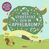 Wer versteckt sich im Apfelbaum?: Ein Taschenlampen-Buch
