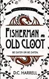 Fisherman and Old Cloot: A Dragon Adventure Myth (Dragon Fairy Tales Book 1)
