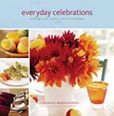 Everyday Celebrations: Savoring Food, Family and Life at Home