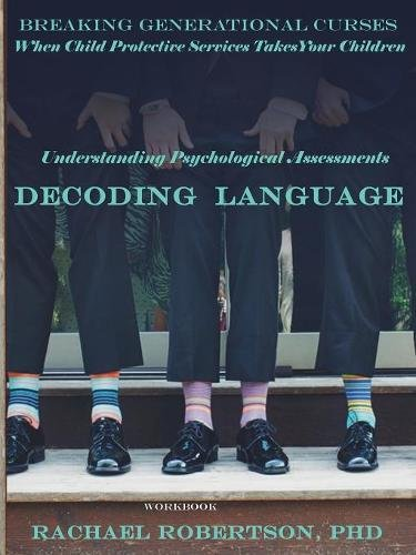 Understanding Psychological Assessments and Decoding Language: Workbook: When Child Protective Services Takes Your Children by MNMS Charitable Giving Projects, INC.