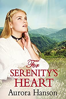 For Serenity's Heart: A Mail Order Bride Historical Western Romance Book