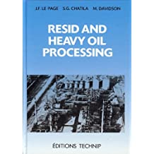 Resid and Heavy Oil Processing