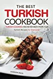 The Best Turkish Cookbook - Turkish Cooking Has Never Been More Fun: Turkish Recipes for Everyone