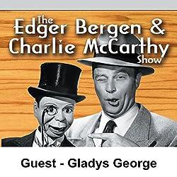 Edgar Bergen & Charlie McCarthy [Guest: Gladys George]