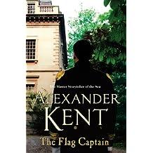 The Flag Captain: (Richard Bolitho: Book 13) (Richard Bolitho 16)