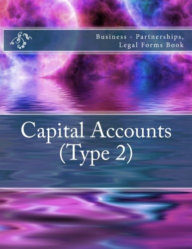 Capital Accounts (Type 2): Business - Partnerships, Legal Forms Book pdf epub
